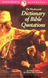 The Wordsworth Dictionary of Bible Quotations (Wordsworth Reference)