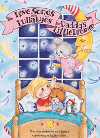 Love Songs and Lullabyes for Daddy's Little Dreamer - J. Aaron Brown