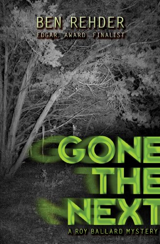 Edgar Award finalist Ben Rehder's novels have made best-of-the-year lists in Publishers Weekly, Library Journal, Kirkus Reviews, and Field & Stream. GONE THE NEXT is the first novel in the Roy Ballard mystery series. About GONE THE NEXT:Meet Roy ...