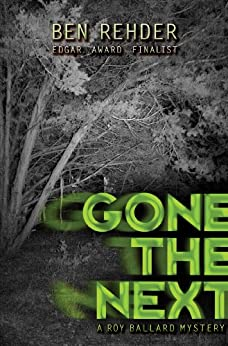 Gone The Next (Roy Ballard Mysteries Book 1) by [Rehder, Ben]