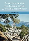 img - for Sanctuaries and the Sacred in the Ancient Greek World book / textbook / text book