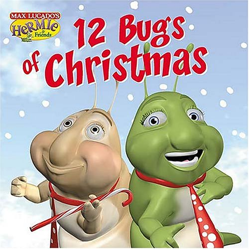 The Twelve Bugs of Christmas (Max Lucado's Hermie & Friends)