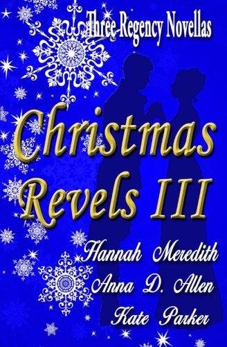 Christmas Revels III : Three Regency Novellas (Volume 3) PDF