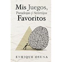 Mis juegos, paradojas y acertijos favoritos (Spanish Edition)