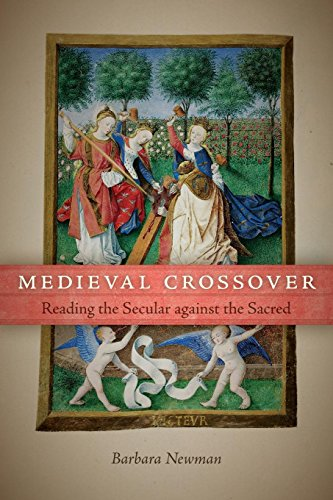 Medieval Crossover: Reading the Secular against the Sacred (Conway Lectures in Medieval Studies) -