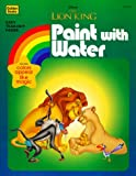 The Lion King Paint with Water Book, Golden Books, 0307014797