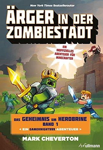 Ärger in der Zombiestadt: Das Geheimnis um Herobrine (Bd.1)