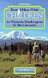 Best Hikes With Children in Western Washington and the Cascades (Best Hikes With Children Series)