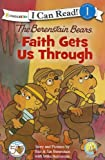 Faith Gets Us Through, Zondervan Publishing Staff and Stan Berenstain, 0310725011