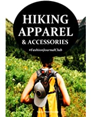 Hiking Apparel and Accessories: Fashion Journal Club
