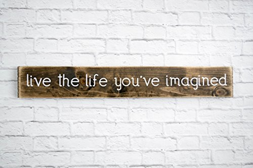 Live the life you've imagined Wood Sign Sayings - Inspirational Wood Rustic Wall Decor