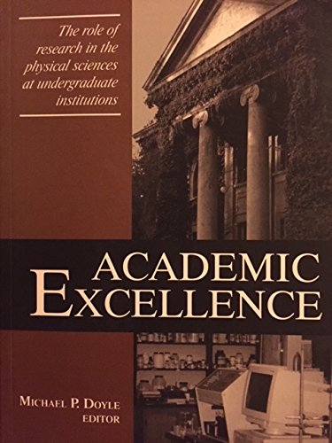 Download Academic excellence: The role of research in the physical sciences at undergraduate institutions PDF