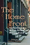 The Home Front : Implications of Welfare Reform for Housing Policy, Newman, Sandra J., 0877666857