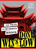 Front cover for the book The Trail to Buddha's Mirror by Don Winslow