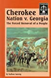 Cherokee Nation v. Georgia, Nathan Aaseng, 1560066288