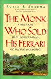The Monk Who Sold His Ferrari, Robin S. Sharma, 0062515608
