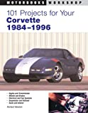 101 Projects for Your Corvette 1984-1996 (Motorbooks Workshop)