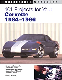 101 Projects for Your Corvette 1984-1996 (Motorbooks Workshop