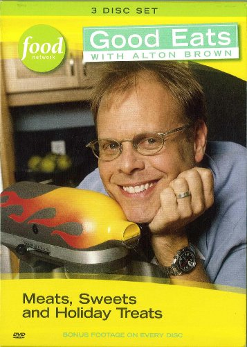 GOOD EATS WITH ALTON BROWN : Vol. 1 = Meats, Sweets and Holiday ()