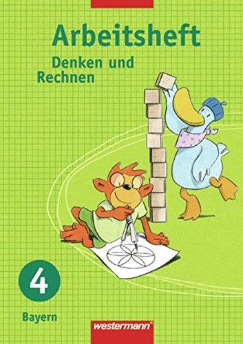 Denken und Rechnen - Ausgabe 2005 für Grundschulen in Bayern: Arbeitsheft 4
