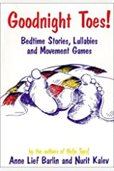 Goodnight Toes!: Bedtime Stories, Lullabies, and Movement Games Paperback