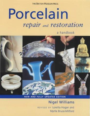 Porcelain Repair and Restoration: A Handbook por Nigel Williams
