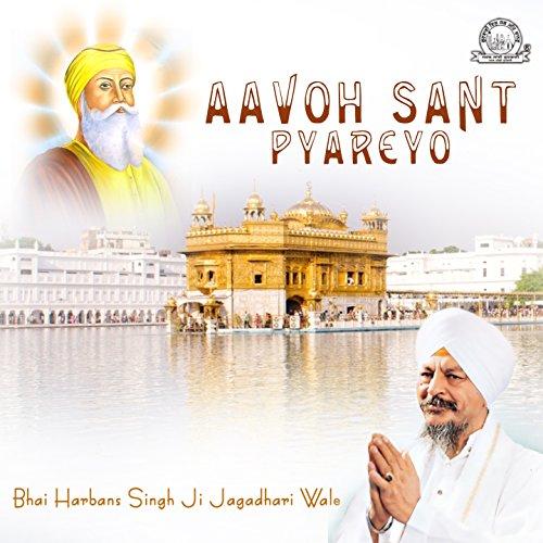 Aavoh Sant Pyareyo (Bhai Harbans Singh Ji Jagadhari Wale Albums)