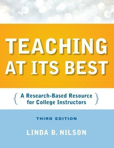 Teaching at Its Best: A Research-Based Resource for College Instructors 3rd (third) Edition by Nilson, Linda B. published by Jossey-Bass (2010)