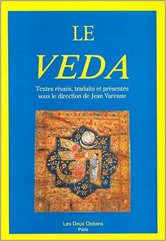 Téléchargement ebook gratuit pour ipod touch Le Veda PDF 2866810104 by Jean Varenne