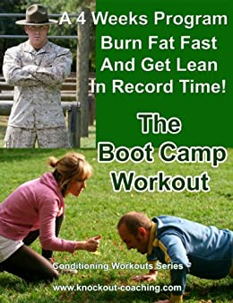 Burn Fat Fast and Get Lean in Record Time - The Boot Camp Workout: Simple but highly effective bodyweight workouts you can do anywhere (Conditioning Workouts Series Book 1) by [Paris, Dominique]