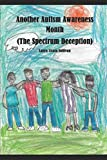 Another Autism Awareness Month: (The Spectrum Deception)