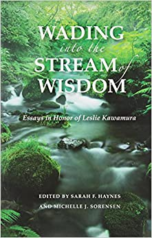 Book Wading Into the Stream: Essays in Honor of Leslie Kawamura (Contemporary Issues in Buddhist Studies)