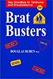 Bratbusters - Say Goodbye to Tandrums and Disobedience, Ruben Douglas, 1587411067