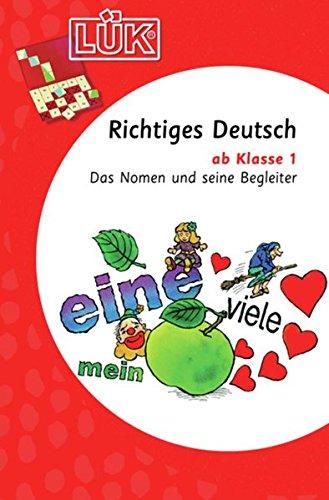 LÜK / Deutsch: LÜK: Richtiges Deutsch 1: Das Nomen und seine Begleiter ab Klasse 1