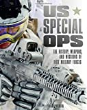 US Special Ops: The History, Weapons and Missions of Elite Military Forces (365)