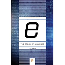 <i>e:</i> The Story of a Number (Princeton Science Library)