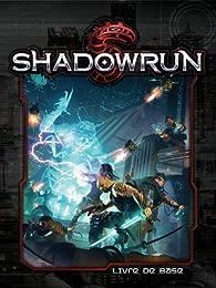 Shadowrun : Le Livre de Règles par Blackbook Éditions