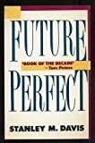 Future Perfect, Davis, Stanley M., 0201517930