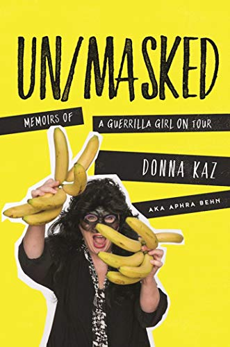 UN/MASKED: Memoirs of a Guerrilla Girl on