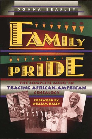 Search : Family Pride: The Complete Guide to Tracing African-American Genealogy