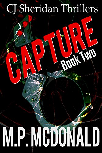 (Capture: A Crime Thriller (CJ Sheridan Thrillers Book 2) )