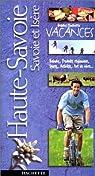 Guide Hachette Vacances : Haute-Savoie - Savoie et Isère par Guide Hachette Vacances