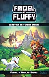 frigiel et fluffy tome 1 le retour de l ender dragon french edition