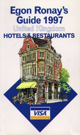 Egon Ronay's Guide 1997 : United Kingdom : Hotels & Restuarants (Annual)(does not include CD-ROM)...