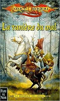 Lancedragon - Séquence des héros, tome 3 : La tanière du mal par Michael Williams