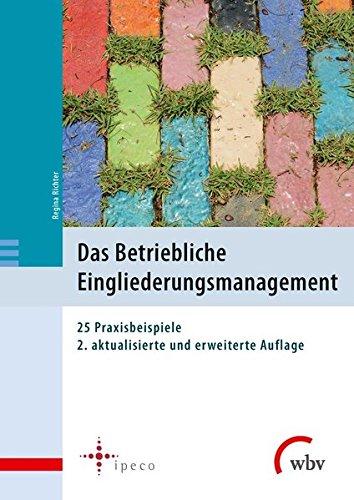 Das Betriebliche Eingliederungsmanagement: 25 Praxisbeispiele
