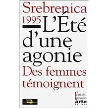 Srebrenica 1995, l'été d'une agonie