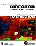 Macromedia Director Game Development: From Concept to Creation (Miscellaneous)