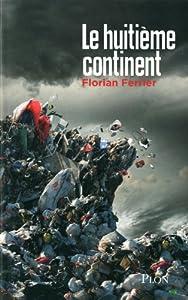 """Afficher """"Le huitième continent"""""""