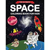 The Ultimate Space Coloring Book for Kids: Fun Children